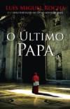 O Último Papa (Vaticano #1) - Luis Miguel Rocha