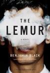 The Lemur - Benjamin Black, John Banville
