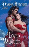 Loved By a Warrior - Donna Fletcher