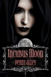 Incubus Moon - Penny Alley, Maren Smith