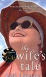 The Wife's Tale - Lori Lansens
