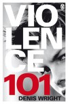 Violence 101 - Denis Wright