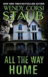 All the Way Home - Wendy Corsi Staub