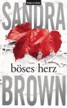 Böses Herz: Thriller (German Edition) - Sandra Brown, Christoph Göhler