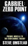 Gabriel: Zero Point - Steve Umstead