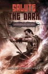 Salute the Dark - Adrian Tchaikovsky