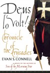 Deus Lo Volt!: A Chronicle of the Crusades - Evan S. Connell