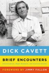 Brief Encounters: Conversations, Magic Moments, and Assorted Hijinks - Dick Cavett, Jimmy Fallon