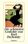 Die schönsten Gedichte - Kurt Tucholsky, Ignaz Wrobel