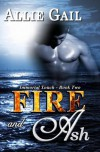 Fire and Ash (Immortal Touch Series) - Allie Gail