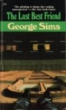 The Last Best Friend - George Sims