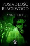 Posiadłość Blackwood - Anne Rice