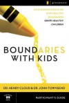 Boundaries with Kids: Participant's Guide - Henry Cloud, John Townsend