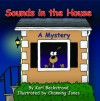 Sounds in the House: A Mystery - Karl Beckstrand