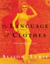 The Language of Clothes - Alison Lurie, Doris Palca