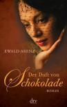Der Duft von Schokolade - Ewald Arenz