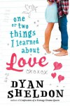 One or Two Things I Learned About Love - Dyan Sheldon