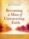 Becoming a Man of Unwavering Faith - John Osteen, Joel Osteen
