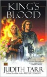 King's Blood (William the Conqueror Series #2) - Judith Tarr