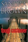 Tough Customer - Sandra Brown