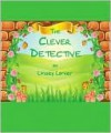 The Clever Detective - Linsey Lanier