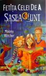 Fetita celei de a sasea luni (Fetita celei de a sasea luni, #1) - Moony Witcher