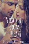 Straight from the Heart - Breigh Forstner, Dayne Edmondson