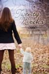 Twenty Weeks - Melisa M. Hamling