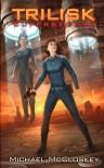 The Trilisk Supersedure (Parker Interstellar Travels) - Michael McCloskey