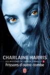 Frissons d'outre-tombe (Les mystères d'Harper Connelly, #3) - Charlaine Harris