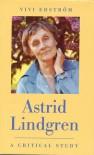 Astrid Lindgren: A Critical Study - Vivi Blom Edstrom, Eivor Cormack