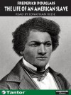 The Life of an American Slave - Frederick Douglass, Jonathan Reese