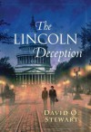 The Lincoln Deception - David O. Stewart
