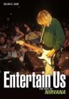 Entertain Us: The Rise of Nirvana - Gillian G. Gaar