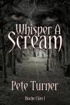Whisper A Scream: Noche Files I - Pete Turner
