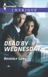 Dead by Wednesday - Beverly Long