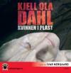 Kvinnen i plast - Kjell Ola Dahl, Ivar Nergaard