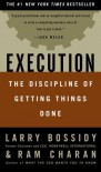 Execution: The Discipline of Getting Things Done - Ram Charan, Larry Bossidy