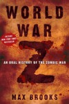 World War Z An Oral History of the Zombie War by Max Brooks [Crown,2006] [Hardcover] - Max Brooks