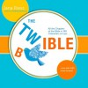 The Twible: All the Chapters of the Bible in 140 Characters or Less . . . Now with 68% More Humor! - Jana Riess