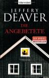 Die Angebetete: Thriller - Jeffery Deaver