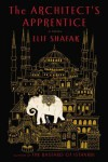 The Architect's Apprentice - Elif Shafak