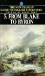 The Pelican Guide to English Literature, Volume 5: From Blake to Byron - Boris Ford