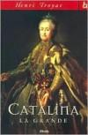 Catalina La Grande - Henri Troyat