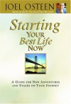 Starting Your Best Life Now: A Guide for New Adventures and Stages on Your Journey (Faithwords) - Joel Osteen