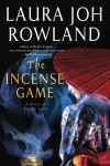 The Incense Game - Laura Joh Rowland