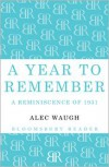 A Year to Remember: A Reminiscence of 1931 - Alec Waugh