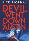 The Devil Went Down to Austin  - Rick Riordan