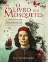 O Livro dos Mosquetes - Emílio Miranda