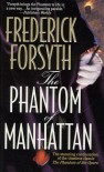 The Phantom of Manhattan - Frederick Forsyth